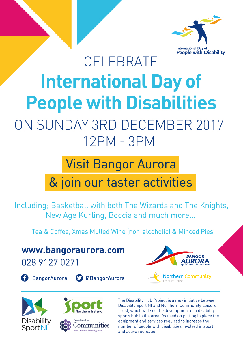 Poster outlining the event details. Disability sports taster activities available at Bangor Aurora Complex on Sunday 3rd December between 12 noon and 3pm. Everyone welcome.